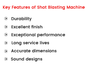 Key Features of A shot blasting machine