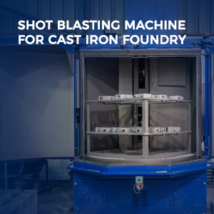 shot blasting machine for cast iron foundr