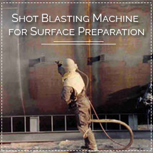 Shot Blasting Machine for Surface Preparation