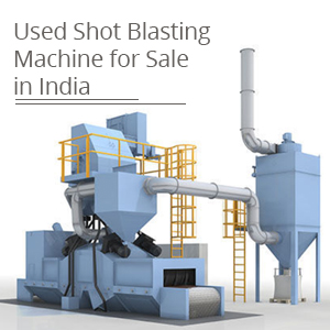 Used Shot Blasting Machine for Sale in India